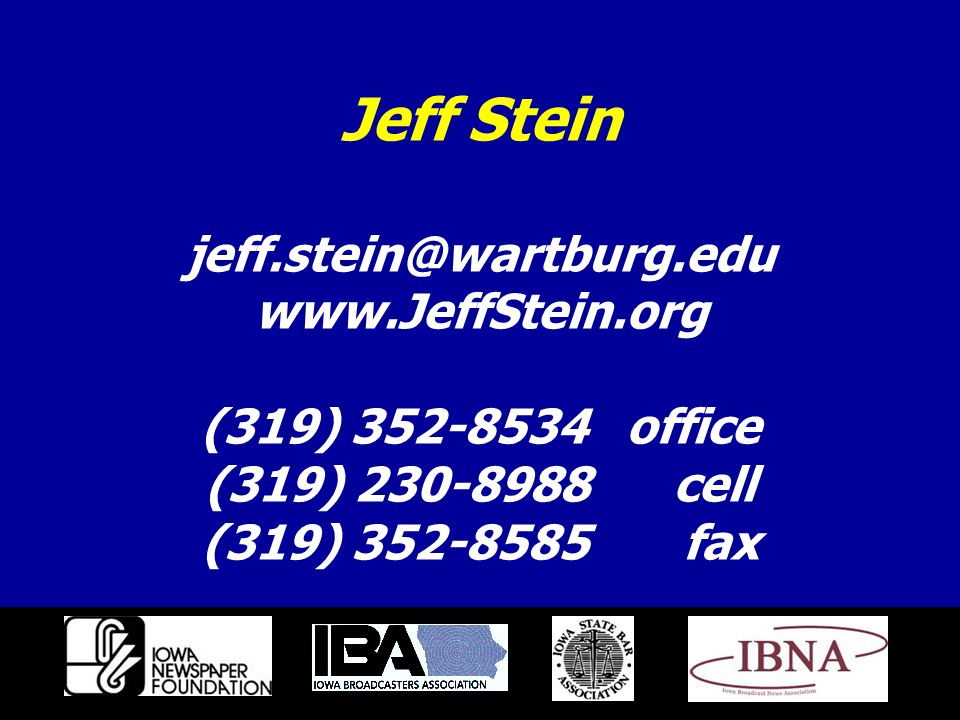Jeff Stein jeff.stein@wartburg.edu www.JeffStein.org (319) 352-8534 office (319) 230-8988 cell (319) 352-8585 fax