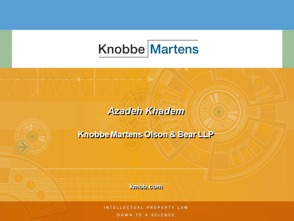 Azadeh Khadem Knobbe Martens Olson & Bear LLP kmob.com