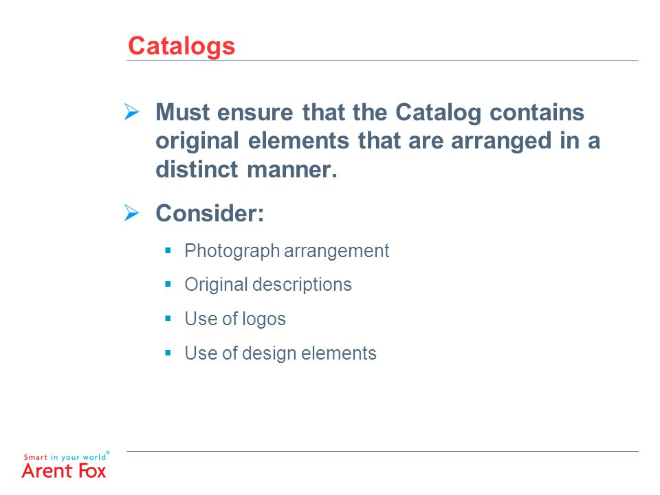 Catalogs  Must ensure that the Catalog contains original elements that are arranged in a distinct manner.