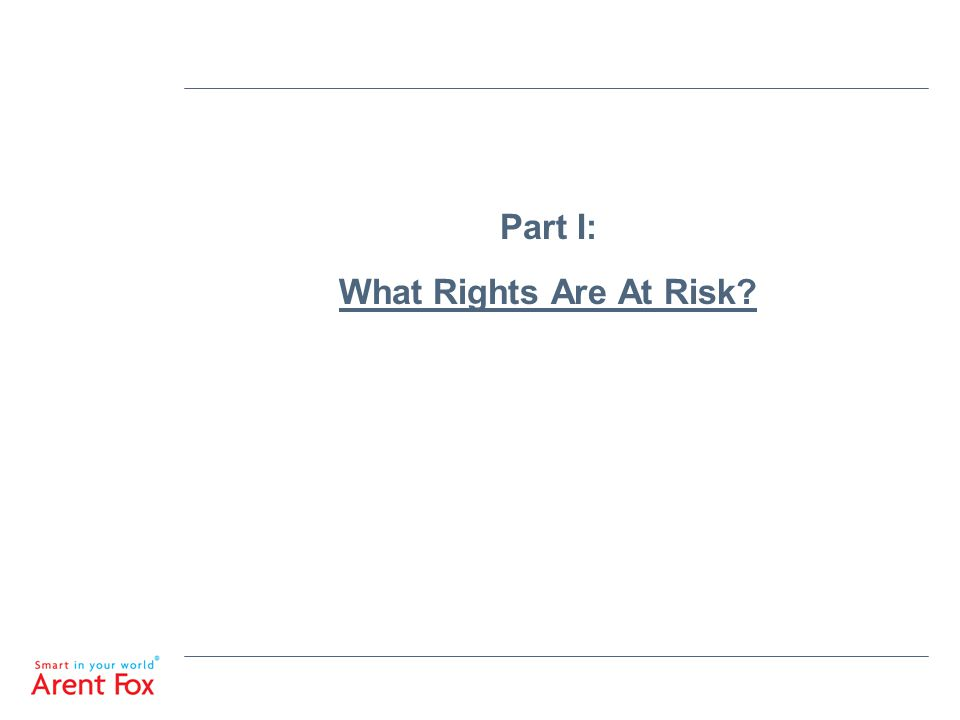 Part I: What Rights Are At Risk