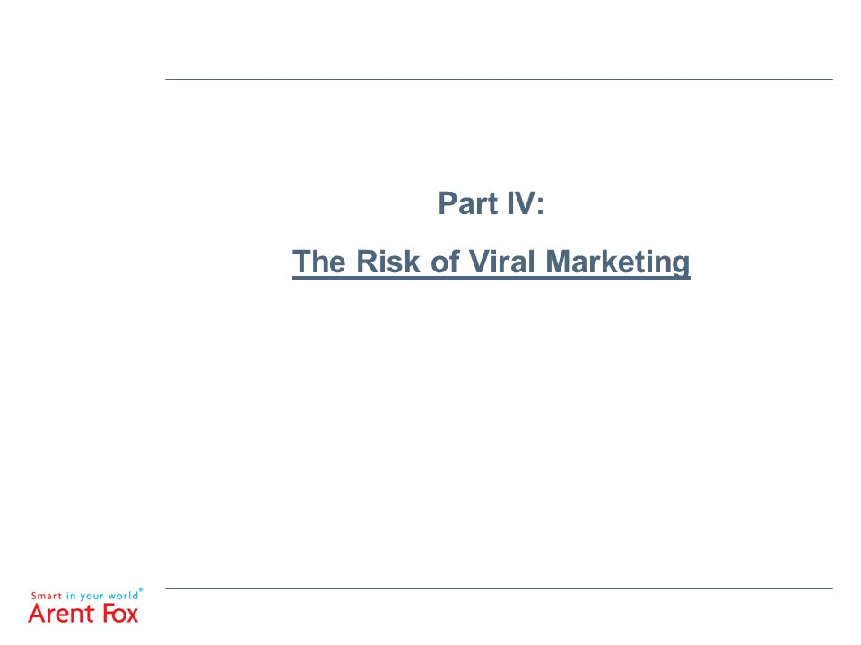 Part IV: The Risk of Viral Marketing