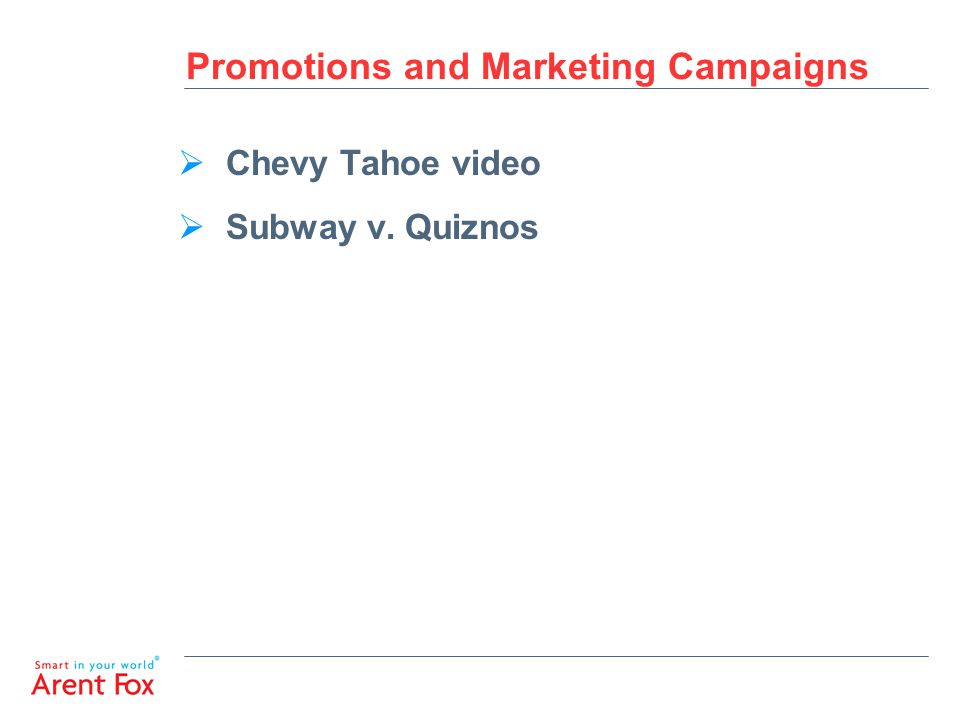 Promotions and Marketing Campaigns  Chevy Tahoe video  Subway v. Quiznos