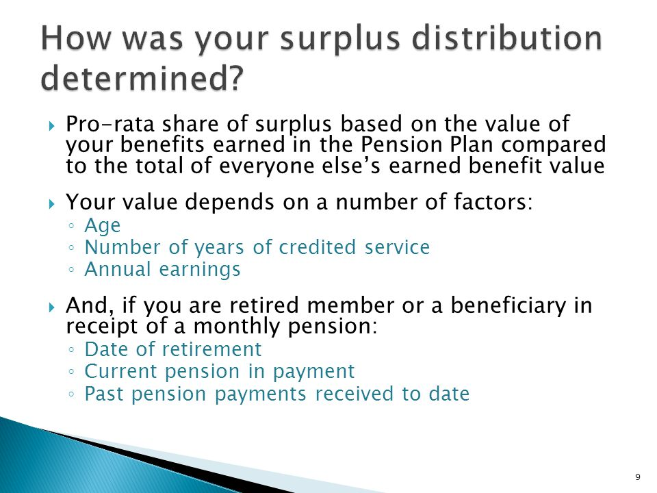 Category of Membership Retirees and beneficiariesA choice of either: 1)*A lump sum payment from the Plan, OR 2)If retired before July 1, 2013, an increase in the monthly pension being paid plus a reduced lump sum payment Deferred plan membersA lump sum payment made from the Plan Exited membersA lump sum payment made from the Plan * If Retirees and/or beneficiaries do not make their election by October 27, 2014, they will receive the default option of a lump sum payment.