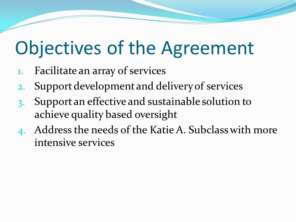 Objectives of the Agreement 1.Facilitate an array of services 2.