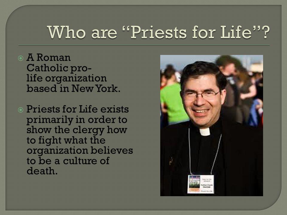  A Roman Catholic pro- life organization based in New York.