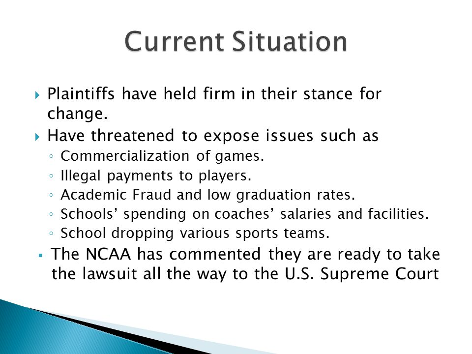  Plaintiffs have held firm in their stance for change.