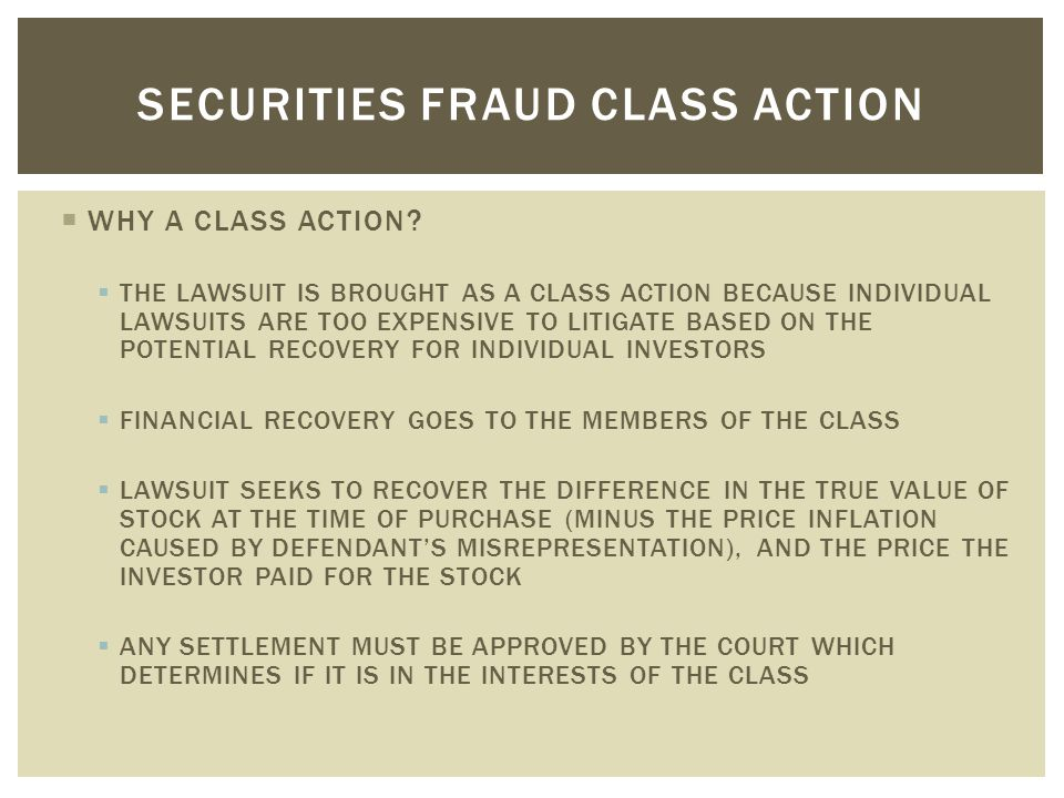  THE LEAD PLAINTIFF  THE COURT PRESUMPTIVELY APPOINTS THE PLAINTIFF WITH THE LARGEST FINANCIAL LOSS FROM CLASS PERIOD PURCHASES  THE LEAD PLAINTIFF, IN CONSULTATION WITH HIS COUNSEL, DIRECTS THE LITIGATION  THE LEAD PLAINTIFF APPROVES ANY SETTLEMENT OF THE LAWSUIT SECURITIES FRAUD CLASS ACTION