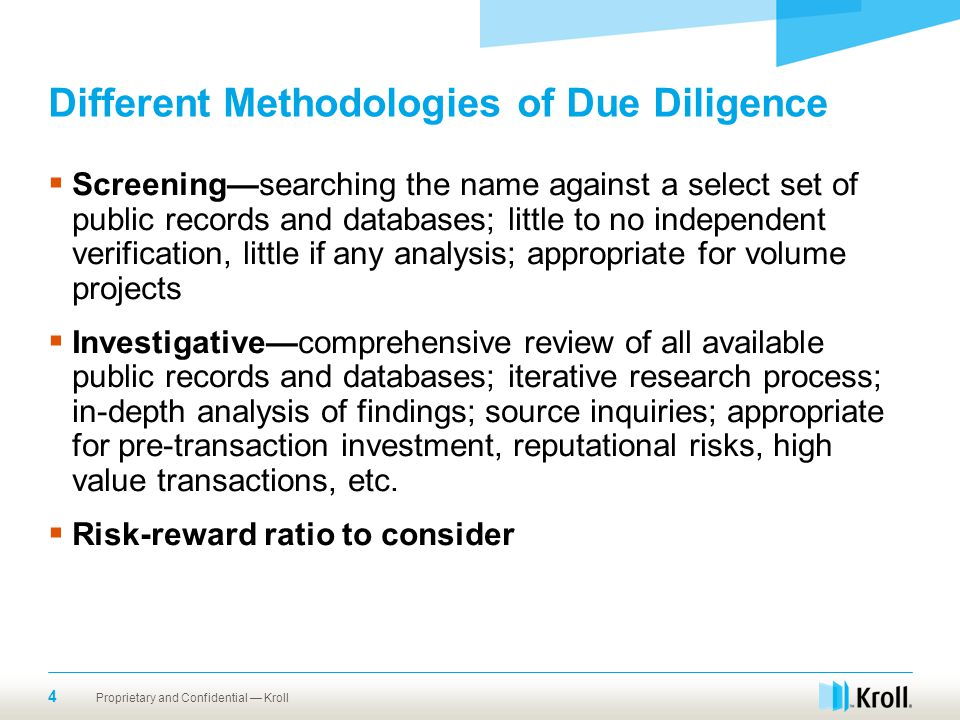 Different Methodologies of Due Diligence  Screening—searching the name against a select set of public records and databases; little to no independent