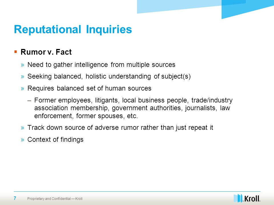 Reputational Inquiries  Rumor v. Fact »Need to gather intelligence from multiple sources »Seeking balanced, holistic understanding of subject(s) »Req
