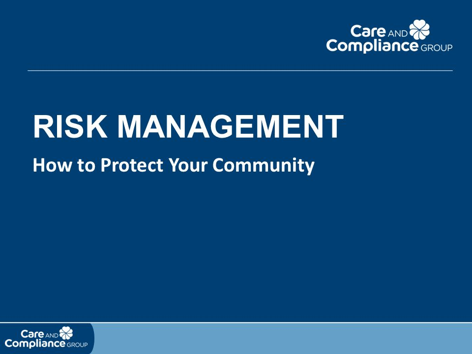 RISK MANAGEMENT How to Protect Your Community