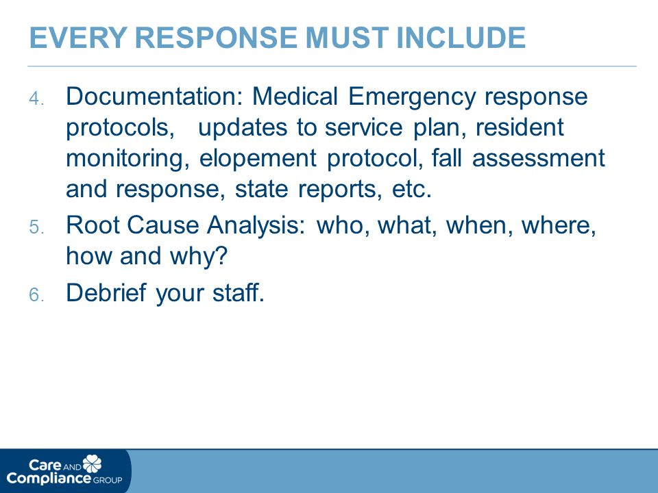 4. Documentation: Medical Emergency response protocols, updates to service plan, resident monitoring, elopement protocol, fall assessment and response