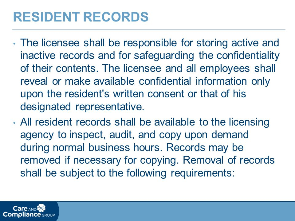 The licensee shall be responsible for storing active and inactive records and for safeguarding the confidentiality of their contents.