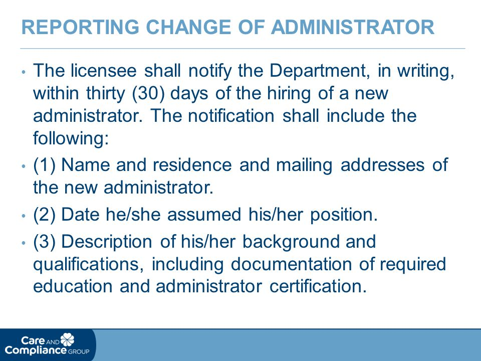The licensee shall notify the Department, in writing, within thirty (30) days of the hiring of a new administrator.