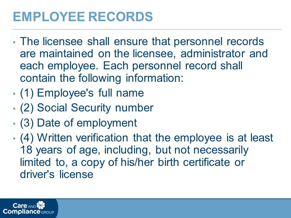 The licensee shall ensure that personnel records are maintained on the licensee, administrator and each employee.