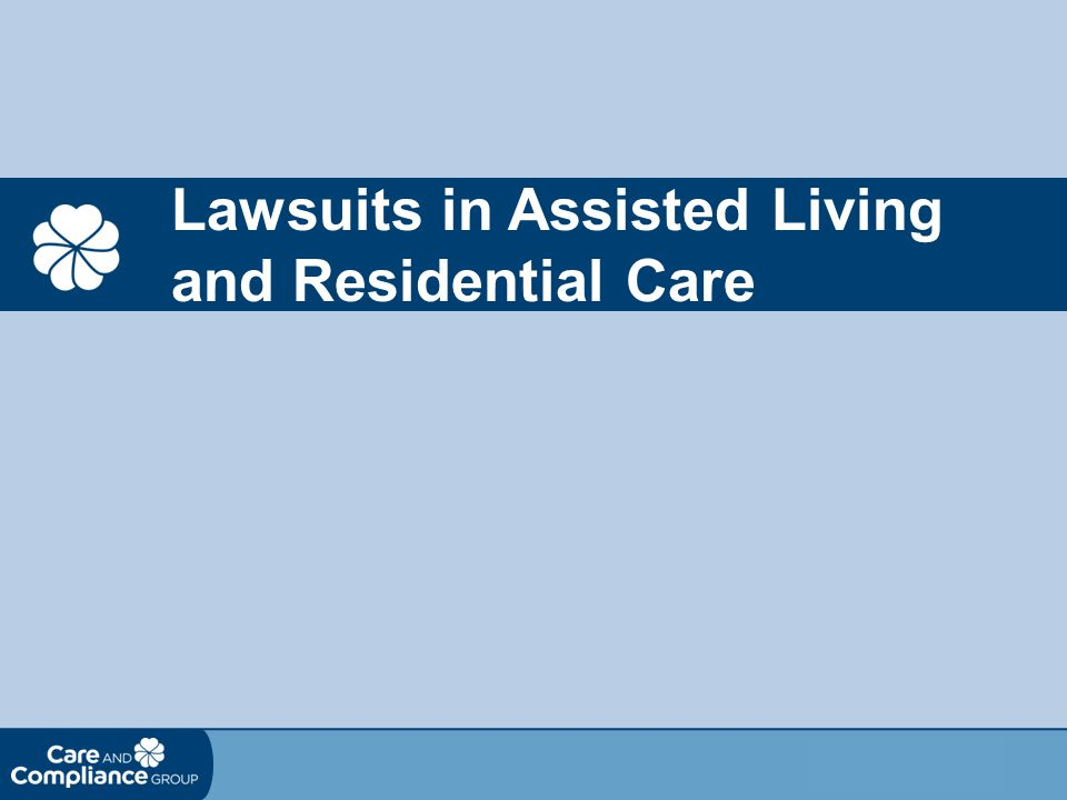 Lawsuits in Assisted Living and Residential Care