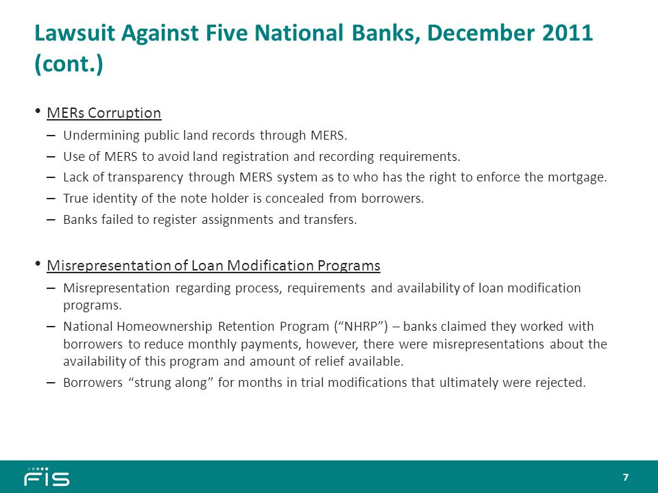 Lawsuit Against Five National Banks, December 2011 (cont.) MERs Corruption – Undermining public land records through MERS.