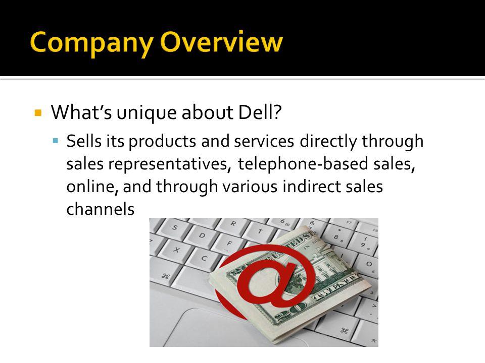  What's unique about Dell.
