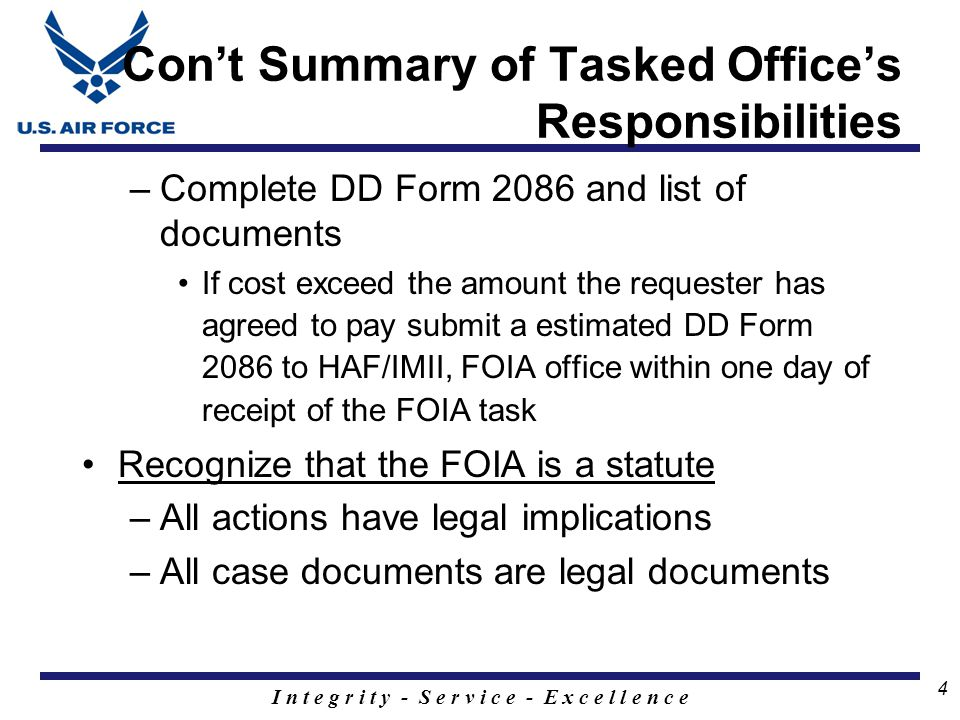 I n t e g r i t y - S e r v i c e - E x c e l l e n c e 5 The Administrative Process Receipt of a FOIA request –20 day statutory time limit to make a release determination –What is scope of request.