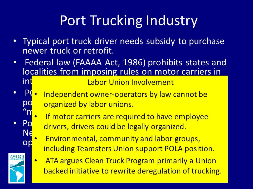Port Trucking Industry Typical port truck driver needs subsidy to purchase newer truck or retrofit.