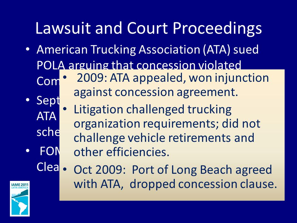 Lawsuit and Court Proceedings American Trucking Association (ATA) sued POLA arguing that concession violated Commerce Clause of US Constitution.