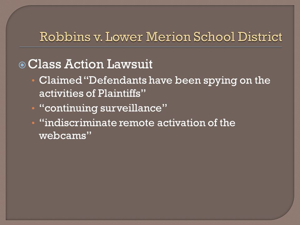  Class Action Lawsuit Claimed Defendants have been spying on the activities of Plaintiffs continuing surveillance indiscriminate remote activation of the webcams