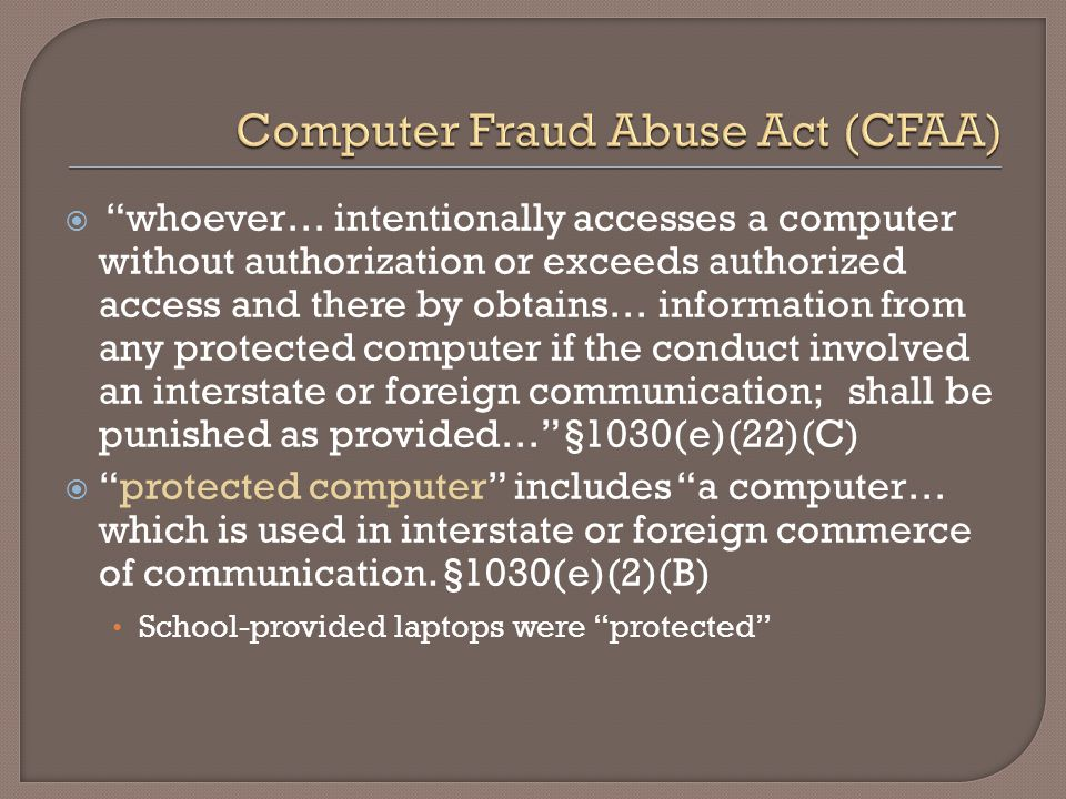 " ""whoever… intentionally accesses a computer without authorization or exceeds authorized access and there by obtains… information from any protected"