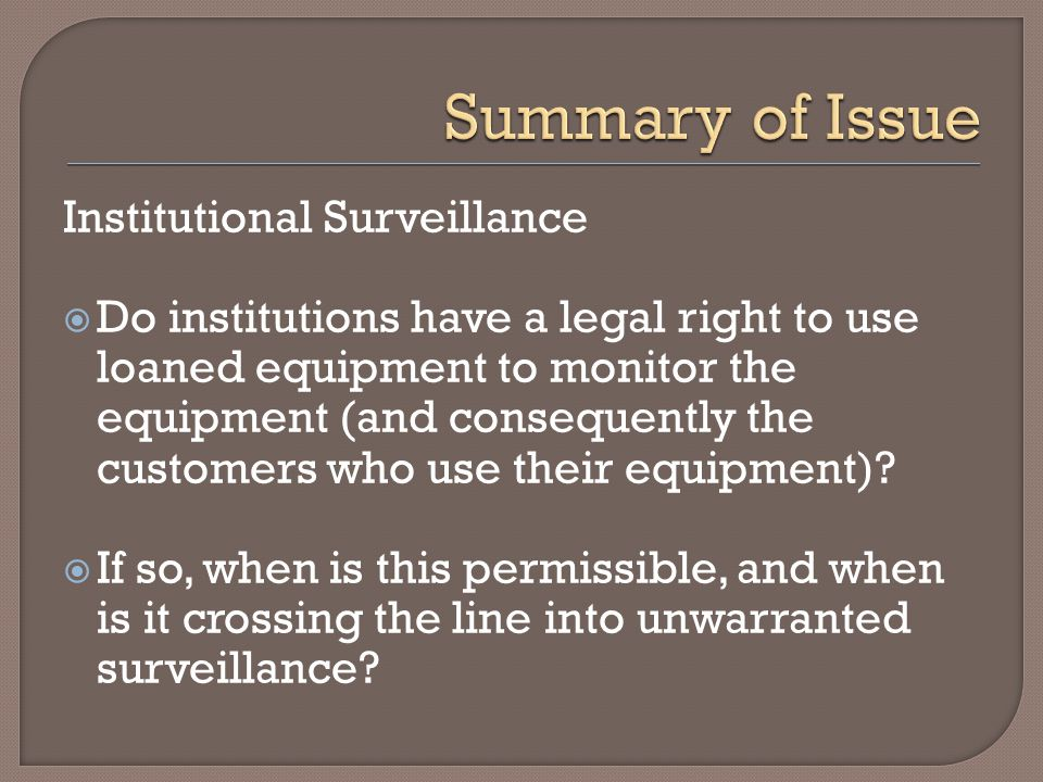 Institutional Surveillance  Do institutions have a legal right to use loaned equipment to monitor the equipment (and consequently the customers who use their equipment).