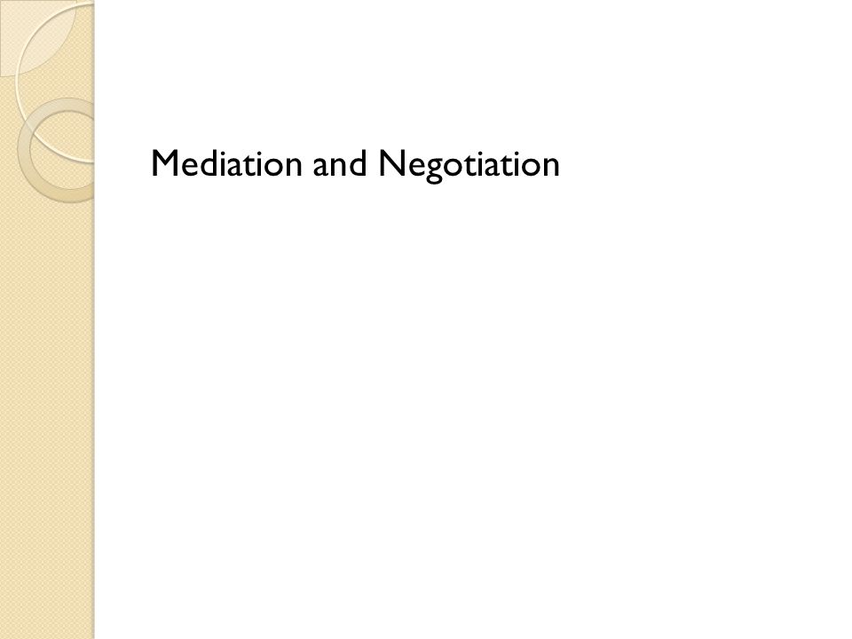 Mediation is a dispute resolution process in which a neutral party decides on the best solution to the conflict.