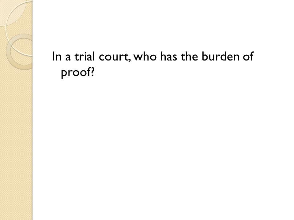 The prosecutor or plaintiff