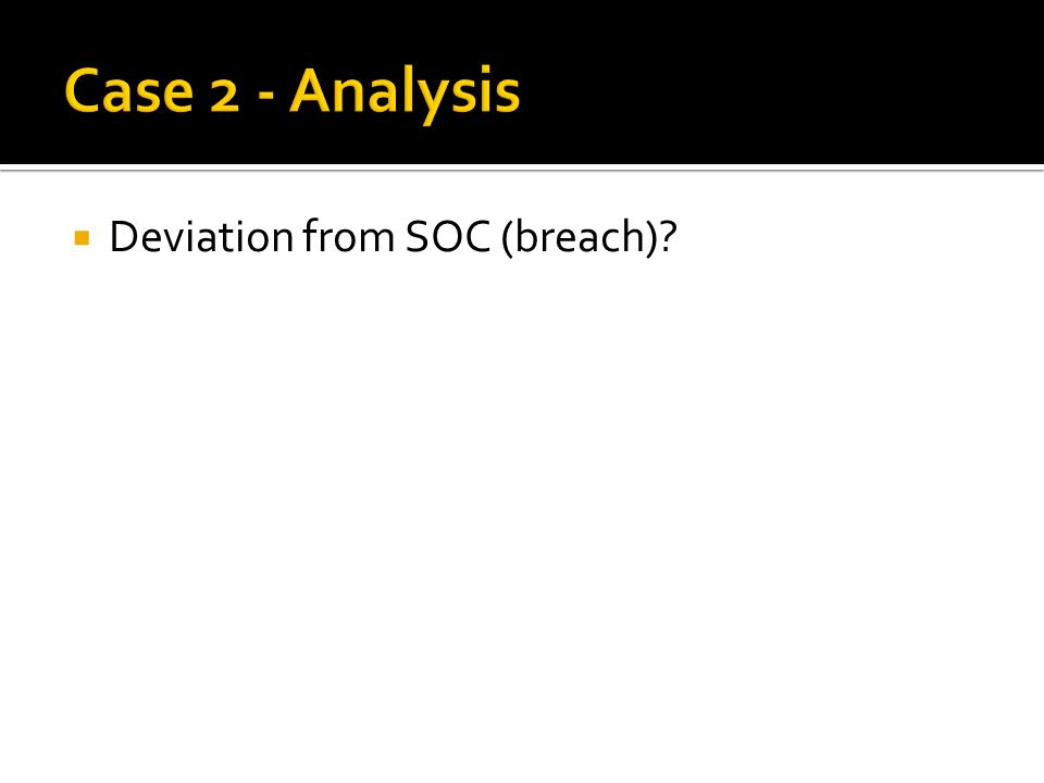  Deviation from SOC (breach)