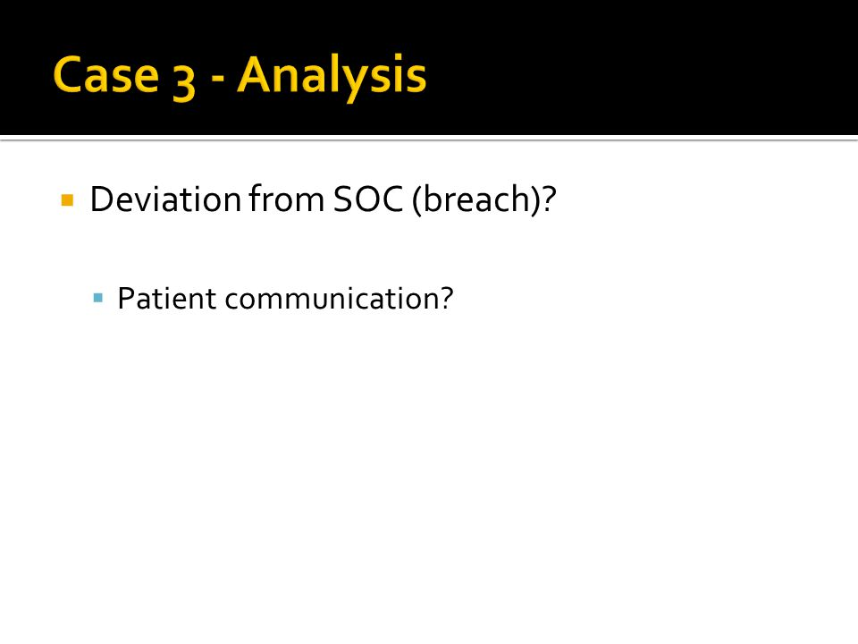  Deviation from SOC (breach)  Patient communication