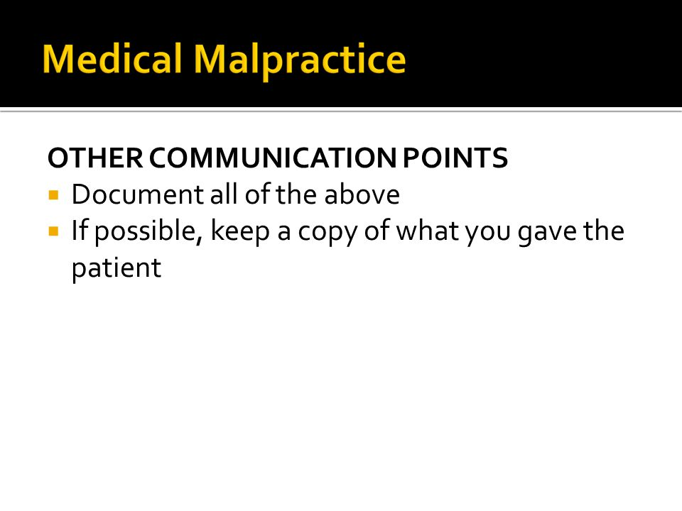 OTHER COMMUNICATION POINTS  Document all of the above  If possible, keep a copy of what you gave the patient
