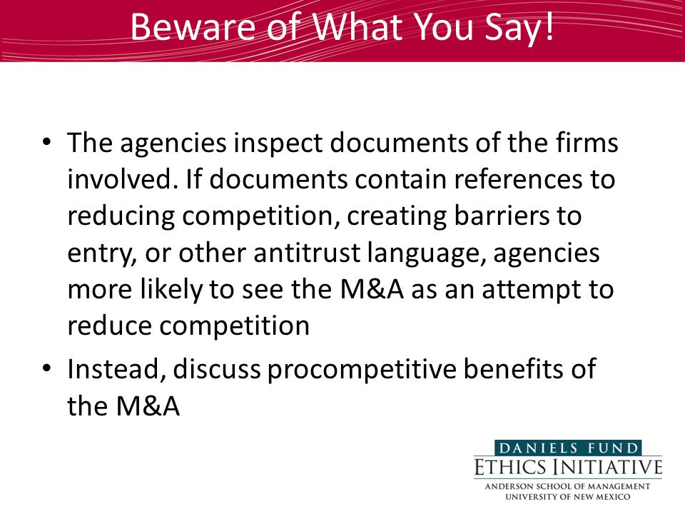 Beware of What You Say. The agencies inspect documents of the firms involved.