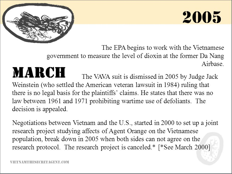 Negotiations between Vietnam and the U.S., started in 2000 to set up a joint research project studying affects of Agent Orange on the Vietnamese population, break down in 2005 when both sides can not agree on the research protocol.