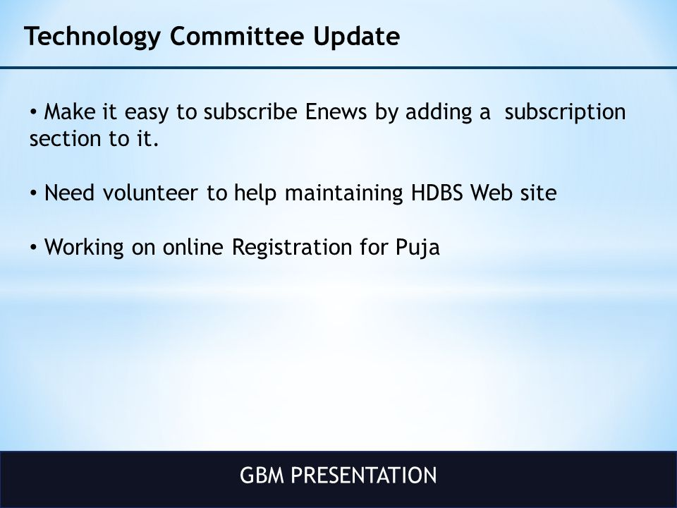 GBM PRESENTATION Technology Committee Update Make it easy to subscribe Enews by adding a subscription section to it.