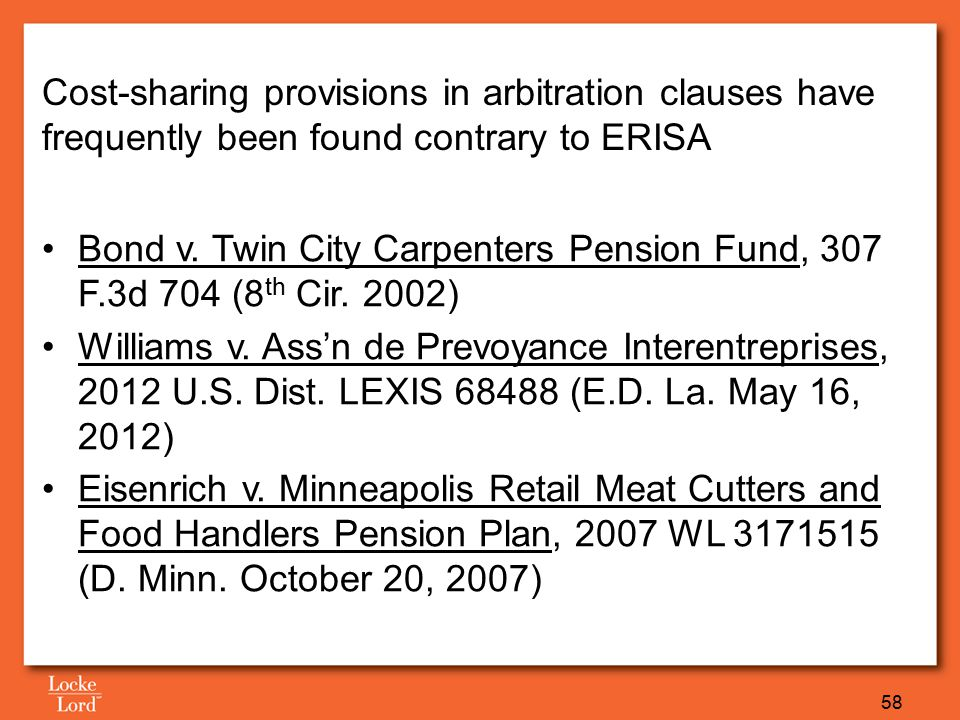 58 Cost-sharing provisions in arbitration clauses have frequently been found contrary to ERISA Bond v.