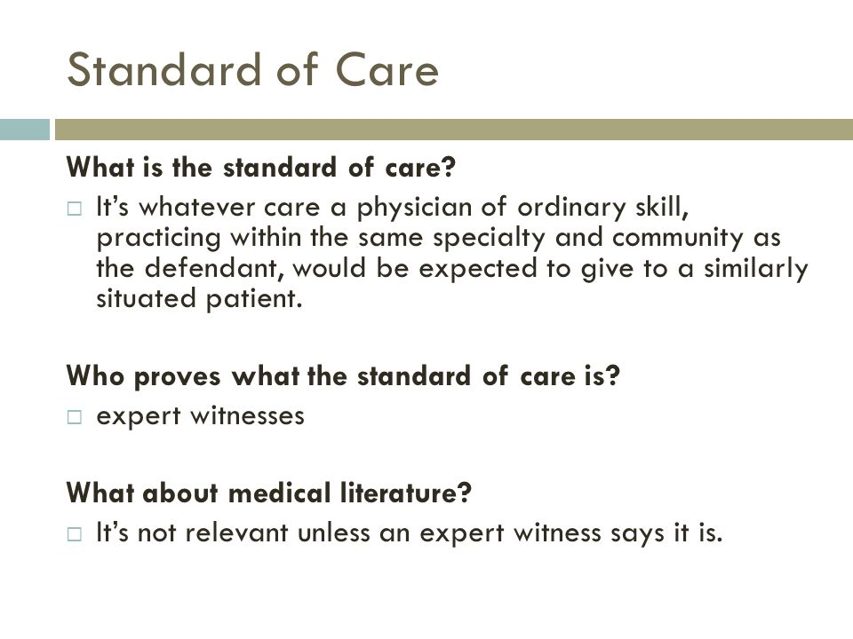 Standard of Care What is the standard of care.