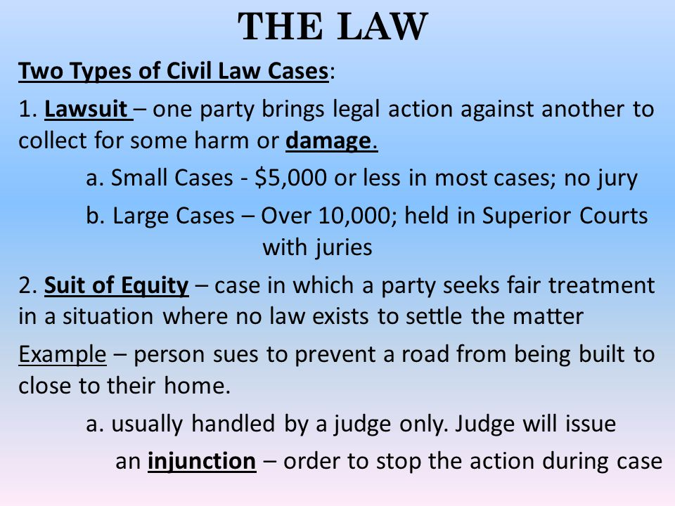 7 Steps of a Civil Case 1.Lawsuit is planned 2.Plaintiff hires an attorney to file lawsuit (State will not supply you with an attorney in a civil case!) 3.Plaintiff's attorney will prepare a complaint (formal notice) 4.Court sends defendant a summons (order to appear in court) 5.Defendant gets a lawyer and files a response (defendant can file a counter suit if necessary) 6.Attorneys met and exchange pleadings – parties will determine at this point if court is necessary 7.If not settled, the case goes to court.
