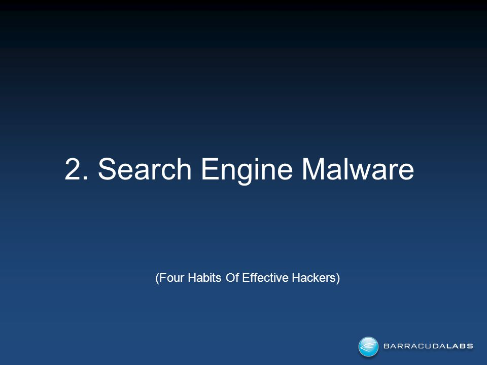 2. Search Engine Malware (Four Habits Of Effective Hackers)