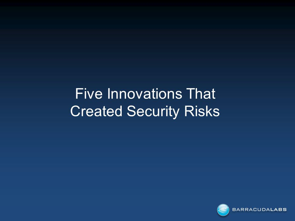 Five Innovations That Created Security Risks