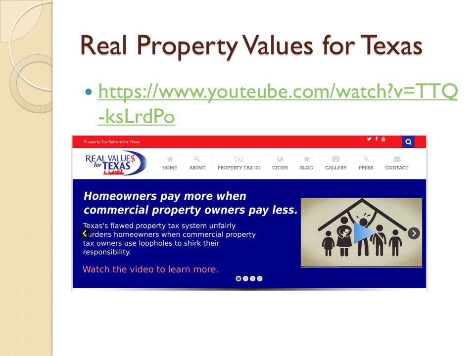 Real Property Values for Texas https://www.youteube.com/watch?v=TTQ -ksLrdPo https://www.youteube.com/watch?v=TTQ -ksLrdPo