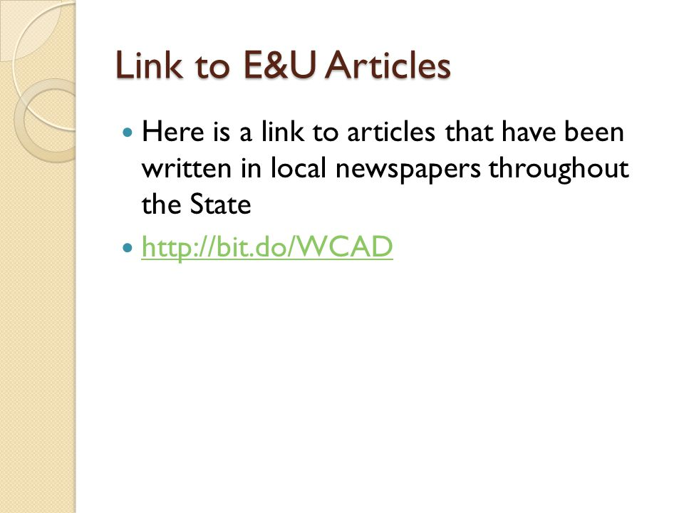 Link to E&U Articles Here is a link to articles that have been written in local newspapers throughout the State http://bit.do/WCAD