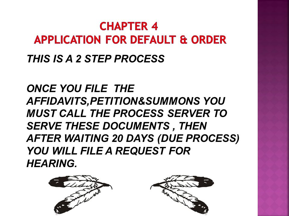 THIS IS A 2 STEP PROCESS ONCE YOU FILE THE AFFIDAVITS,PETITION&SUMMONS YOU MUST CALL THE PROCESS SERVER TO SERVE THESE DOCUMENTS, THEN AFTER WAITING 20 DAYS (DUE PROCESS) YOU WILL FILE A REQUEST FOR HEARING.
