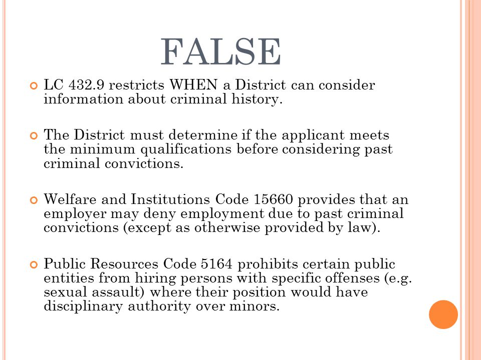 FALSE LC 432.9 restricts WHEN a District can consider information about criminal history.