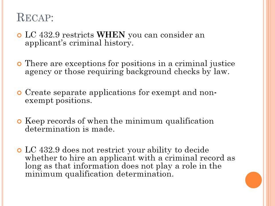 R ECAP : LC 432.9 restricts WHEN you can consider an applicant's criminal history.