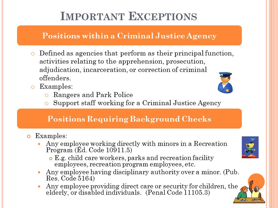 I MPORTANT E XCEPTIONS Examples: Any employee working directly with minors in a Recreation Program (Ed.