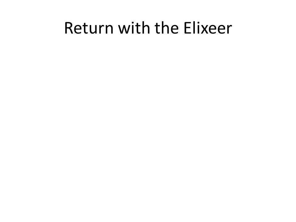 Return with the Elixeer