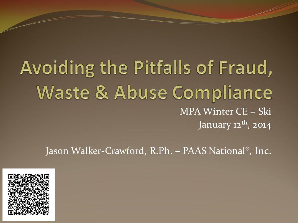 MPA Winter CE + Ski January 12 th, 2014 Jason Walker-Crawford, R.Ph. – PAAS National®, Inc.