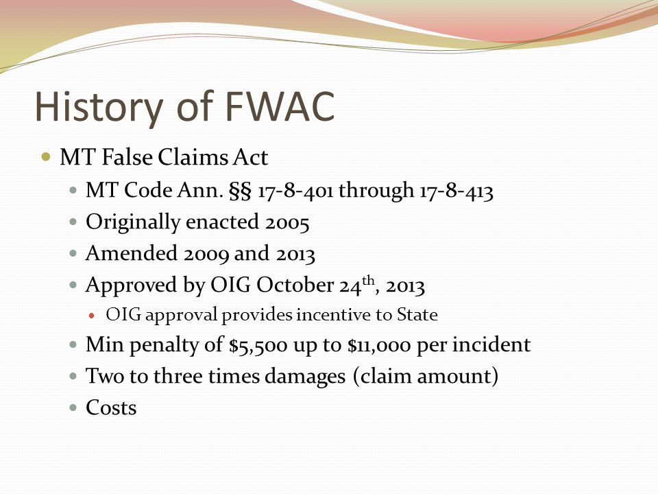 History of FWAC MT False Claims Act MT Code Ann.
