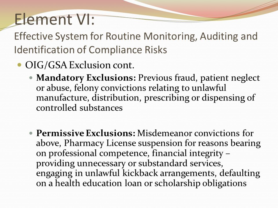Element VI: Effective System for Routine Monitoring, Auditing and Identification of Compliance Risks OIG/GSA Exclusion cont.